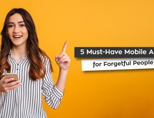 5 Must-Have Mobile Apps for Forgetful People